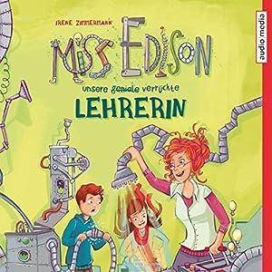 Miss Edison: Unsere (geniale) verrückte Lehrerin Hörbuch
