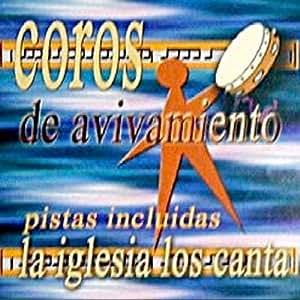 """Coros De Avivamiento: pistas incluidas, """"La Iglesia Los Canta"""""""