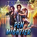 The Pen Is Mightier Audiobook by J. A. Cipriano Narrated by Luke Daniels