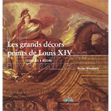 GRANDS DÉCORS PEINTS DE LOUIS XIV (LES)