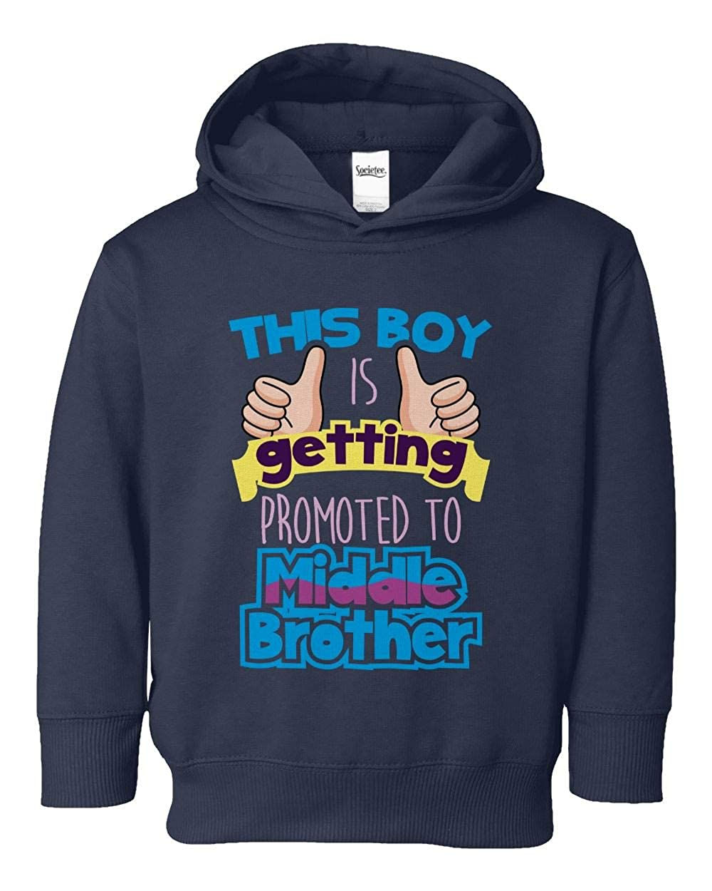 Societee This Boy is Getting Promoted to Middle Brother Girls Boys Toddler Hooded Sweatshirt
