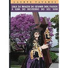 SAGA DA IMAGEM DO SENHOR DOS PASSOS À ILHA DO DESTERRO DO SÉCULO XVIII