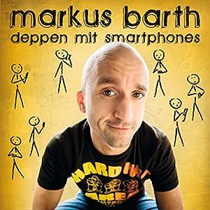 Deppen mit Smartphones (Live) Hörspiel