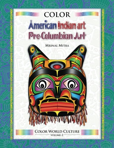- Color World Culture: American Indian Art, Pre-Columbian Art (Volume 2)