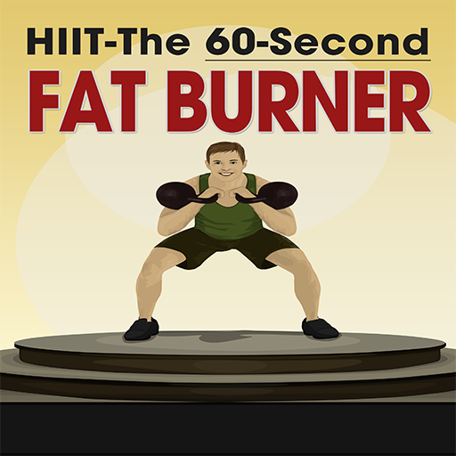 High Intensity Interval Training - The 60-Second Fat Burner (Best Interval Training App)