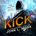 Kick: The Jenkins Cycle, Book 1 Audiobook by John L. Monk Narrated by Steve Phelan