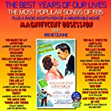 The Best Years Of Our Lives : The Most Popular Songs of 1935 / Magnificent Obsession