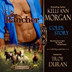 The Rancher: Redbourne Series, Book One - Cole's Story | Kelli Ann Morgan