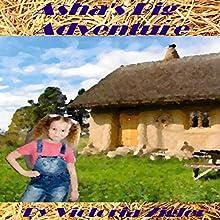 Asha's Big Adventure Audiobook by Victoria Zigler Narrated by Patricia DeBruhl