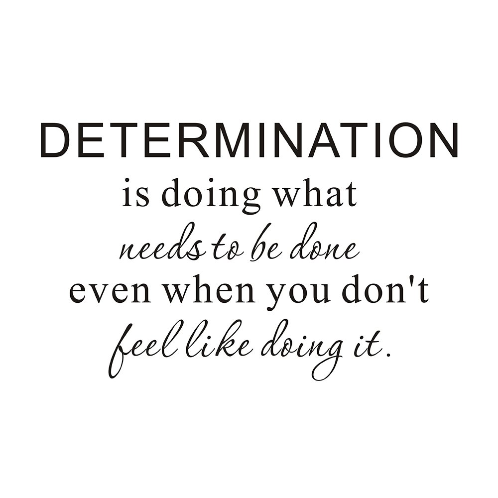 Determination is doing what needs to be done even when you don't feel like doing it Motivational Fitness Life Gym Home Mural DIY Quote Saying Inspirational Vinyl Wall Sticker Decals Transfer Removable Words Lettering Uplifting (Size2) Everysticker4u