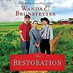 The Restoration: The Prairie State Friends, Book 3 | Wanda E. Brunstetter