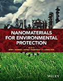 Nanomaterials for Environmental Protection by Boris I. Kharisov, Oxana Vasilievna Kharissova