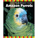 The Birdkeepers' Guide to Amazons, Greg Glendell, 0793806534