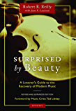 Surprised by Beauty: A Listener's Guide to the Recovery of Modern Music