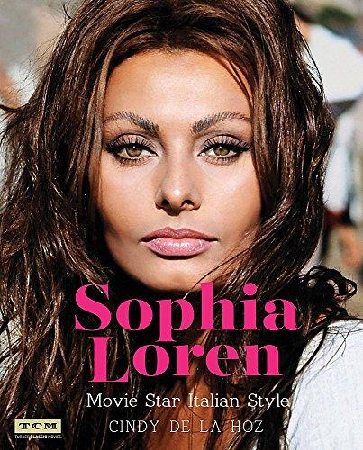 Loren Sophia Actress - Sophia Loren (Turner Classic Movies): Movie Star Italian Style