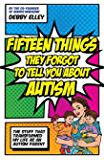 Fifteen Things They Forgot to Tell You About Autism: The Stuff That Transformed My Life as an Autism Parent