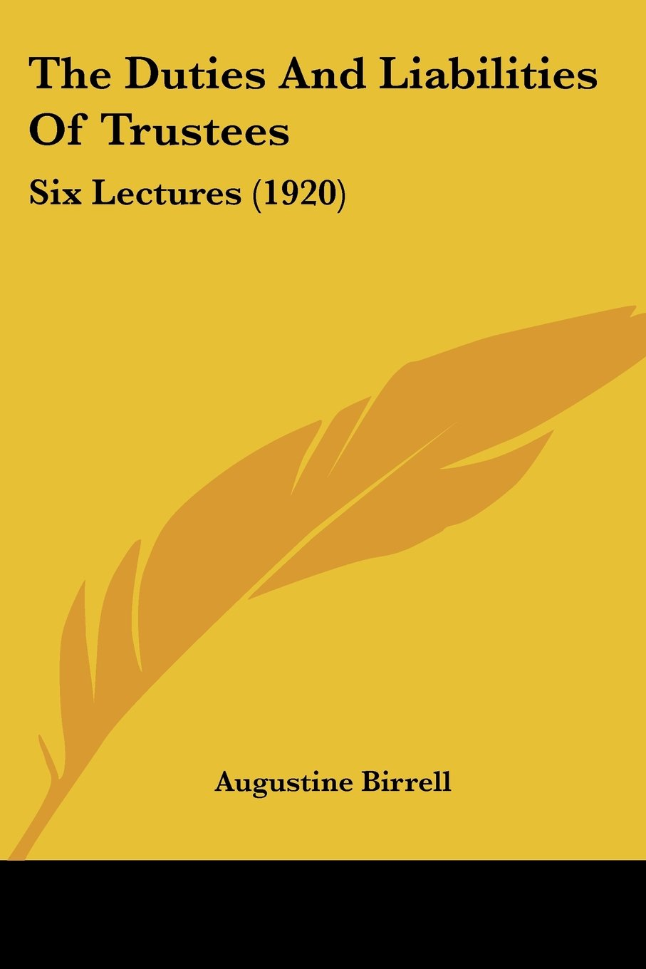 The Duties And Liabilities Of Trustees: Six Lectures (1920) pdf