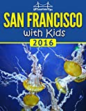 San Francisco with Kids (A Travel Guide)