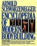 Encyclopedia of Modern Bodybuilding (Pelham Practical Sports) by Arnold Schwarzenegger (26-Mar-1987) Hardcover