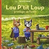 """Afficher """"Lou p'tit Loup n° 06<br /> Lou P'tit loup protège sa forêt"""""""