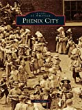 Phenix City (Images of America)
