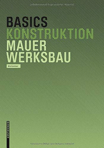 Mauerwerksbau (Basics) Taschenbuch – 6. Oktober 2006 Nils Kummer Birkhäuser 3764376430 Architektur