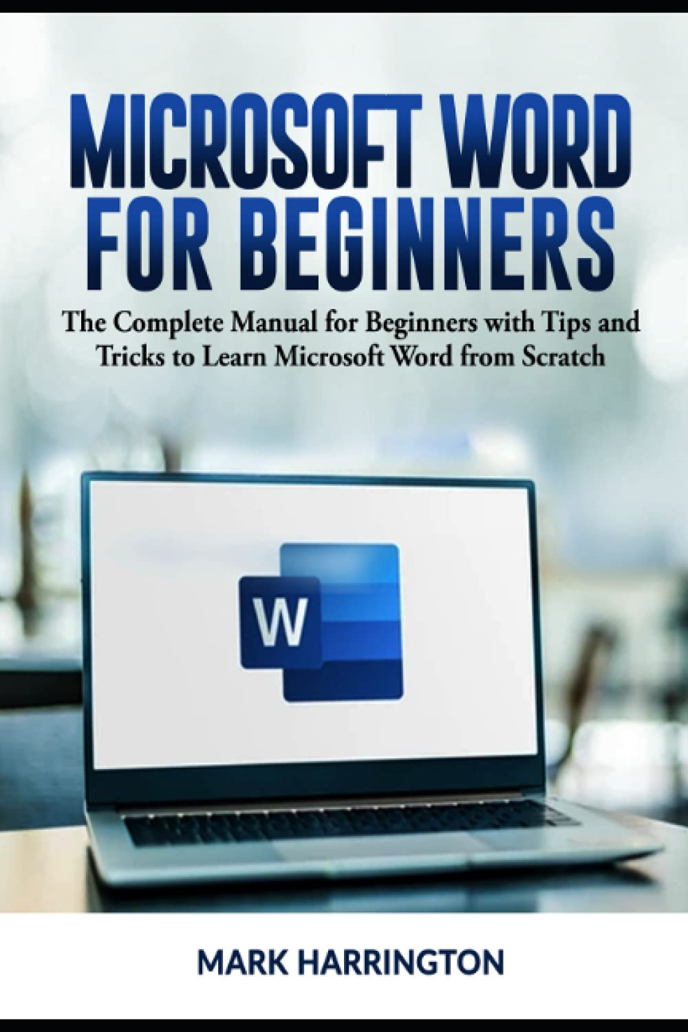 Amazon.com Microsoft Word for Beginners The Complete Manual for ...