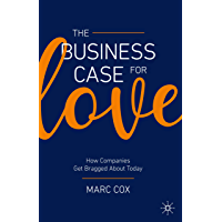The Business Case for Love: How Companies Get Bragged About Today
