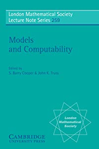 Models and Computability (London Mathematical Society Lecture Note Series)