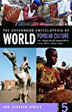 The Greenwood Encyclopedia of World Popular Culture, Gary Hoppenstand and John F. Bratzel, 0313335052