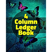 "4 Column Ledger Book: Accounting Ledger Book 4 Column / 4 Column Ledger Books. Size = 8.5"" x 11"", 100 Accounting Ledger Sheets"