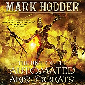 The Rise of the Automated Aristocrats Hörbuch