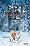 Die Kölner Geschichtsdetektive - Geheimnisvolle Spuren im Dom