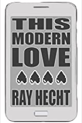 THIS MODERN LOVE: a novel Kindle Edition