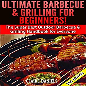 Ultimate Barbecue and Grilling for Beginners Audiobook