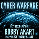 Cyber Warfare: Prepping for Tomorrow Series Audiobook by Bobby Akart Narrated by Joseph C. Wilson