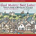 Good Masters! Sweet Ladies! Audiobook by Laura Amy Schiltz Narrated by Christina Moore