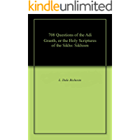 708 Questions of the Adi Granth, or the Holy Scriptures of the Sikhs: Sikhism