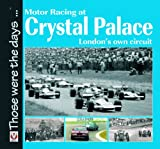 Motor Racing at Crystal Palace, San Collins, 1904788343