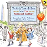 You Can't Take a Balloon into the National Gallery, Jacqueline Preiss Weitzman, 0142301310