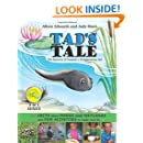 TAD'S TALE the mystery of Tadpole's disappearing tail : plus Facts about PONDS and WETLANDS and FUN ACTIVITIES to make and do (3 in 1 Series)
