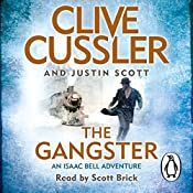 The Gangster: Isaac Bell, Book 9 | Clive Cussler, Justin Scott