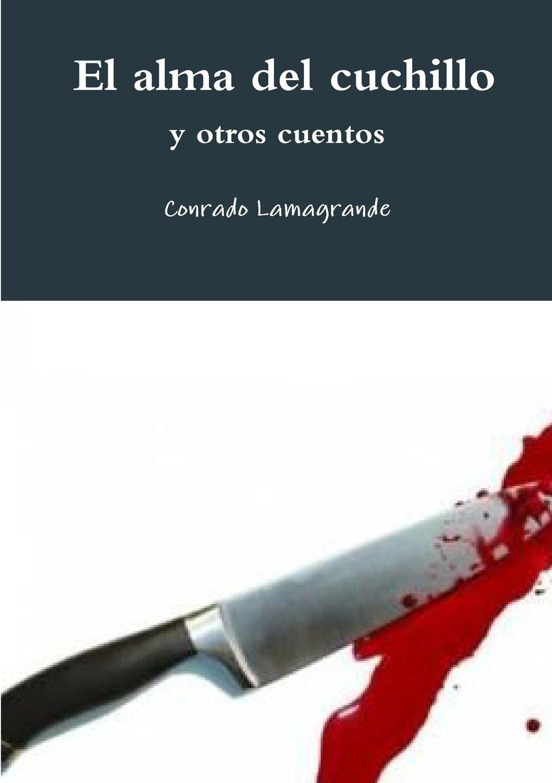 El alma del cuchillo y otros cuentos (Spanish Edition ...