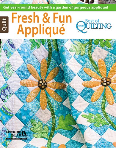 (Fresh & Fun Applique -- Best of McCall's Quilting: Best of McCall's Quilting)