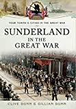 Sunderland in the Great War (Your Towns and Cities in the Great War)