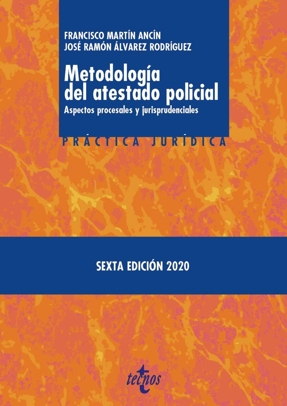 Metodología del atestado policial: Aspectos procesales y jurisprudenciales