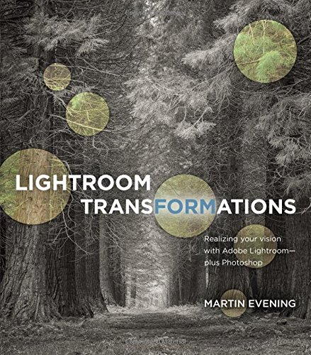 lightroom-transformations-realizing-your-vision-with-adobe-lightroom-plus-photoshop-2
