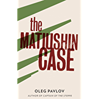 The Matiushin Case (Tales from the Last Days Book 3) (English Edition)