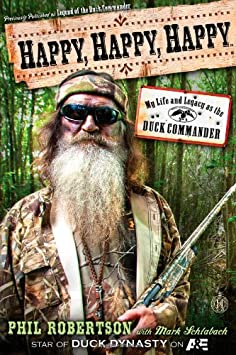 Happy, Happy, Happy: My Life and Legacy as the Duck Commander / Hardcover