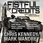 A Fistful of Credits: Stories from the Four Horsemen Universe: The Revelations Cycle, Book 5 | Jason Cordova,Terry Mixon,Mark Wandrey,Jon R. Osborne,Jon Del Arroz,Kevin Ikenberry,Chris Kennedy